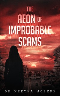 Cover THE AEON OF IMPROBABLE SCAMS