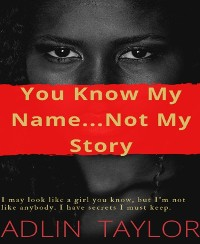 Cover You Know My Name... Not My Story