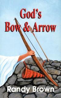 Cover God's Bow and Arrow