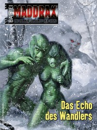 Cover Maddrax 555 - Science-Fiction-Serie