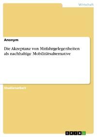 Cover Die Akzeptanz von Mitfahrgelegenheiten als nachhaltige Mobilitätsalternative
