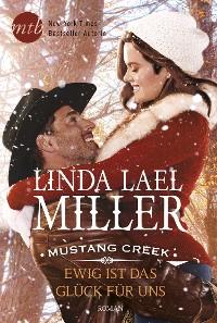 Cover Mustang Creek - Ewig ist das Glück für uns