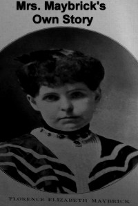 Cover Mrs. Maybrick's Own Story: My Fifteen Lost Years