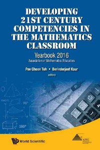 Cover Developing 21st Century Competencies In The Mathematics Classroom: Yearbook 2016, Association Of Mathematics Educators