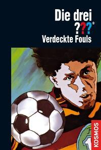 Cover Die drei ???, Verdeckte Fouls (drei Fragezeichen)