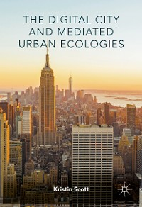 Cover The Digital City and Mediated Urban Ecologies