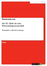 Cover Die EU. Mehr als eine Wirtschaftsgemeinschaft