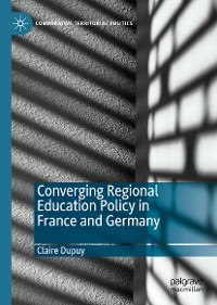 Cover Converging Regional Education Policy in France and Germany