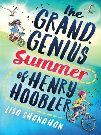 Cover The Grand, Genius Summer of Henry Hoobler