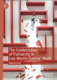 Cover The Contestation of Patriarchy in Luis Martín-Santos' Work