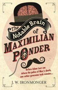 Cover Notable Brain of Maximilian Ponder