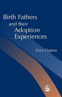 Cover Birth Fathers and their Adoption Experiences