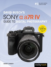 Cover David Busch's Sony Alpha a7R IV Guide to Digital Photography