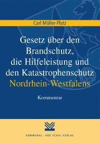 Cover Gesetz über den Brandschutz, die Hilfeleistung und den Katastrophenschutz Nordrhein-Westfalens