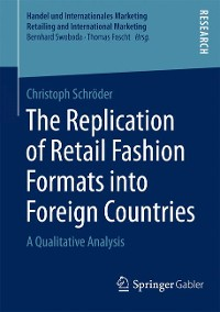 Cover The Replication of Retail Fashion Formats into Foreign Countries
