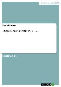 Cover Exegese zu Matthäus 19, 27-30