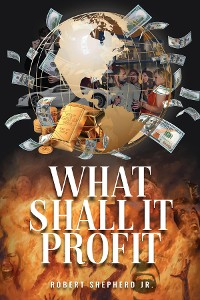 Cover What Shall It Profit