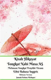 Cover Kisah Hikayat Tongkat Nabi Musa AS Melawan Tongkat Penyihir Firaun Edisi Bahasa Inggris Ultimate Version