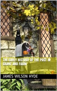 Cover The Early History of the Post in Grant and Farm