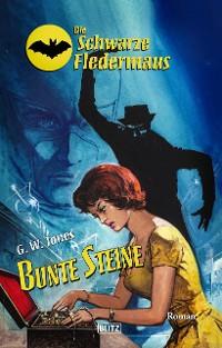 Cover Die Schwarze Fledermaus 37: Bunte Steine