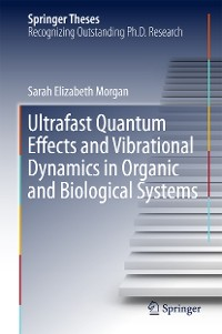 Cover Ultrafast Quantum Effects and Vibrational Dynamics in Organic and Biological Systems
