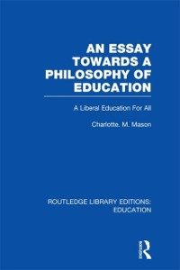 Cover Essay Towards A Philosophy of Education (RLE Edu K)