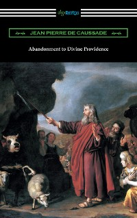 Cover Abandonment to Divine Providence (Translated by E. J. Strickland with an Introduction by Dom Arnold)