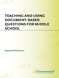 Cover Teaching and Using Document-Based Questions for Middle School