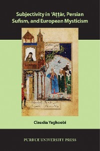 Cover Subjectivity in ʿAttār, Persian Sufism, and European Mysticism