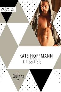 Cover Die Quinns: Eli, der Held