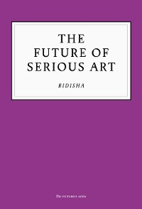 Cover The Future of Serious Art
