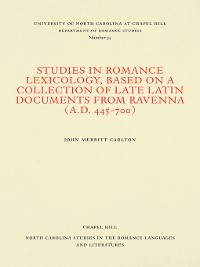 Cover Studies in Romance Lexicology, Based on a Collection of Late Latin Documents from Ravenna (A.D. 445-700)