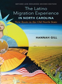 Cover The Latino Migration Experience in North Carolina, Revised and Expanded