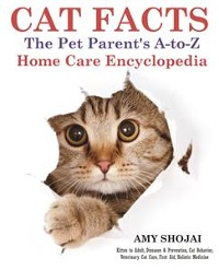 Cover Cat Facts: The Pet Parent's A-to-Z Home Care Encyclopedia