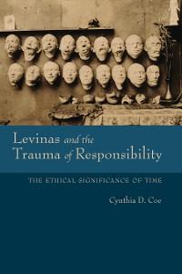 Cover Levinas and the Trauma of Responsibility