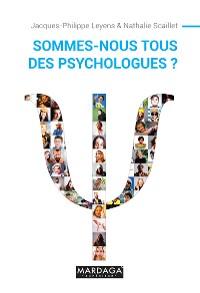 Cover Sommes-nous tous des psychologues ?