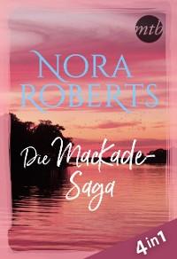 Cover Nora Roberts - Die MacKade-Saga (4in1)