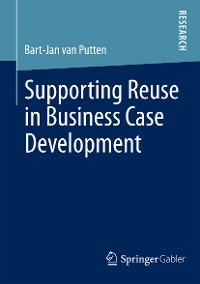 Cover Supporting Reuse in Business Case Development