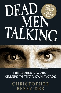 Cover Talking with Serial Killers: Dead Men Talking