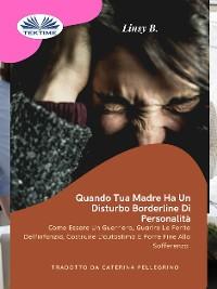 Cover Quando Tua Madre Ha Un Disturbo Bordeline Della Personalità