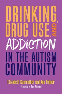 Cover Drinking, Drug Use, and Addiction in the Autism Community