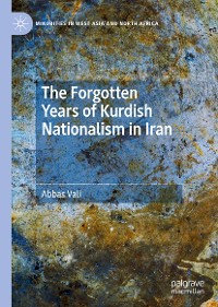 Cover The Forgotten Years of Kurdish Nationalism in Iran