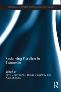 Cover Reclaiming Pluralism in Economics