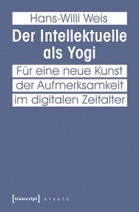 Cover Der Intellektuelle als Yogi