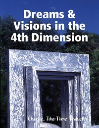 Cover Dreams & Visions in the 4th Dimension