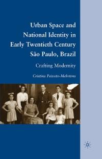 Cover Urban Space and National Identity in Early Twentieth Century São Paulo, Brazil