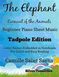 Cover Elephant Carnival of the Animals Beginner Piano Sheet Music Tadpole Edition