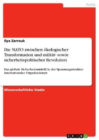 Cover Die NATO zwischen ökologischer Transformation und militär- sowie sicherheitspolitischer Revolution