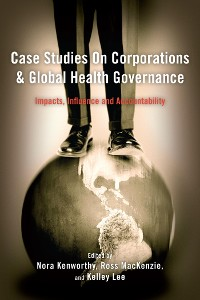 Cover Case Studies on Corporations and Global Health Governance