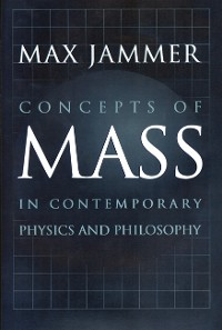 Cover Concepts of Mass in Contemporary Physics and Philosophy